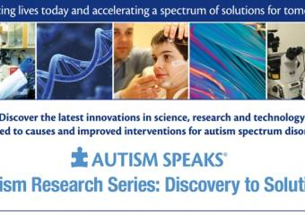 Autism Research Series: Discovery to Solutions