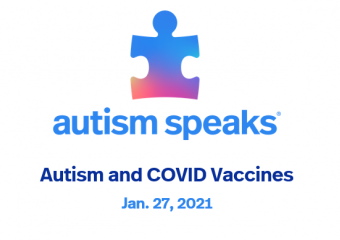 Image of Autism Speaks logo with the words below it that read, Autism and COVID Vaccines, January 27tth, 2021