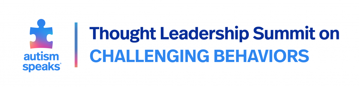 Autism Speaks Thought Leadership Summit on Challenging Behaviors